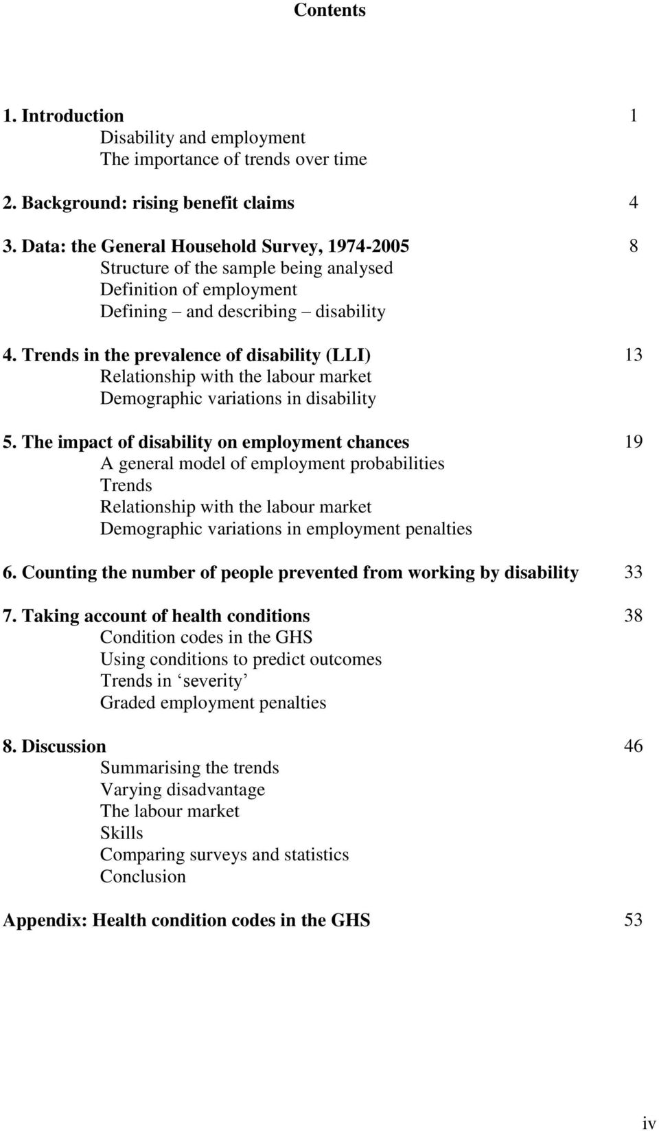 Trends in the prevalence of disability (LLI) 13 Relationship with the labour market Demographic variations in disability 5.