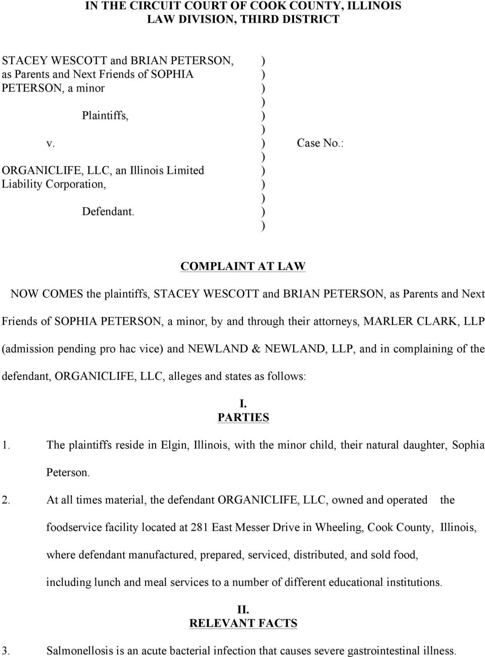 COMPLAINT AT LAW NOW COMES the plaintiffs, STACEY WESCOTT and BRIAN PETERSON, as Parents and Next Friends of SOPHIA PETERSON, a minor, by and through their attorneys, MARLER CLARK, LLP (admission