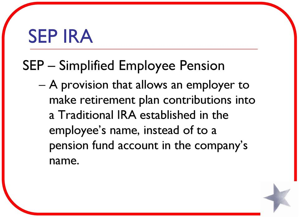 into a Traditional IRA established in the employee s