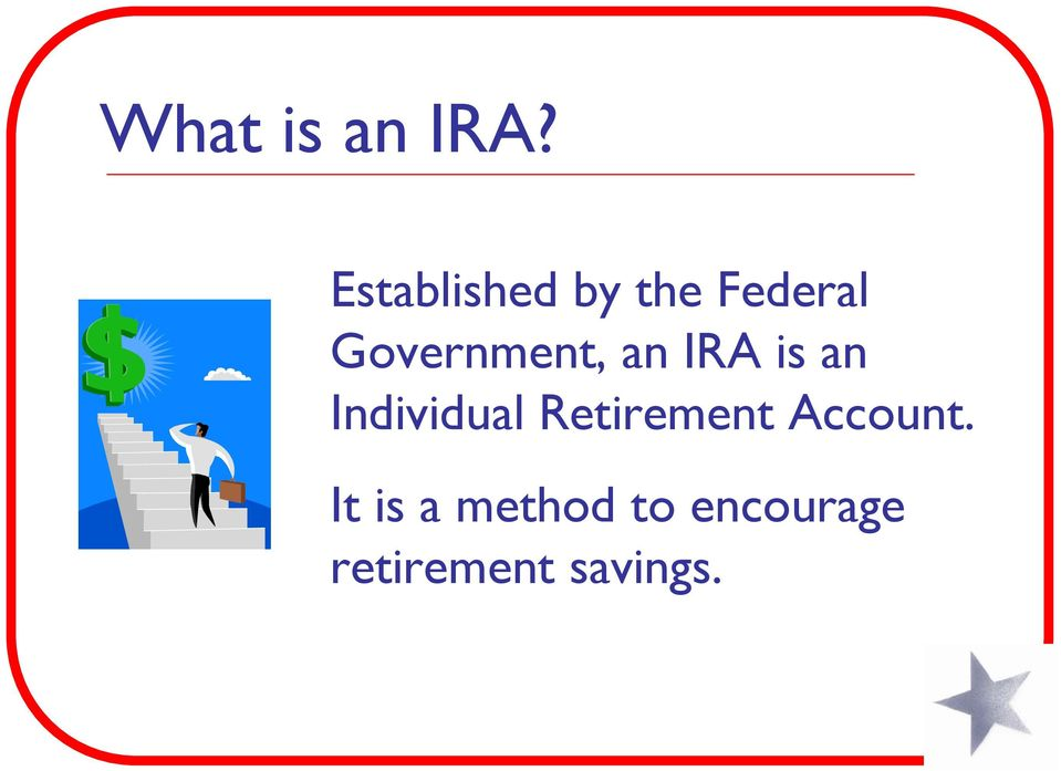 Government, an IRA is an Individual