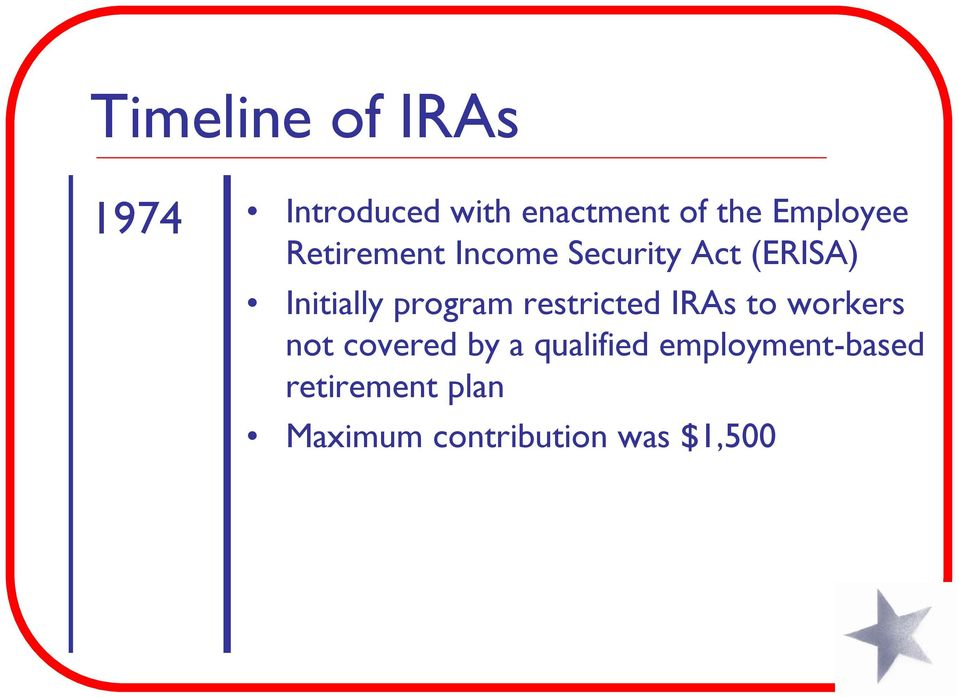 program restricted IRAs to workers not covered by a