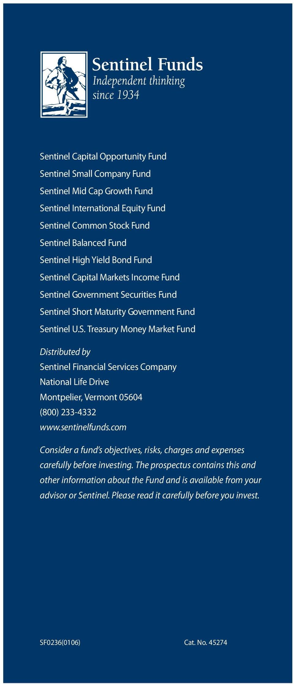 sentinelfunds.com Consider a fund s objectives, risks, charges and expenses carefully before investing.