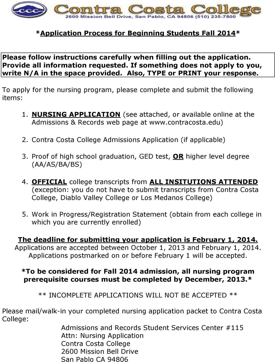 NURSING APPLICATION (see attached, or available online at the Admissions & Records web page at www.contracosta.edu) 2. Contra Costa College Admissions Application (if applicable) 3.