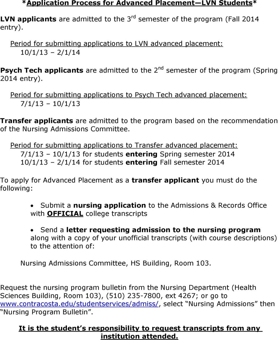 Period for submitting applications to Psych Tech advanced placement: 7/1/13 10/1/13 Transfer applicants are admitted to the program based on the recommendation of the Nursing Admissions Committee.