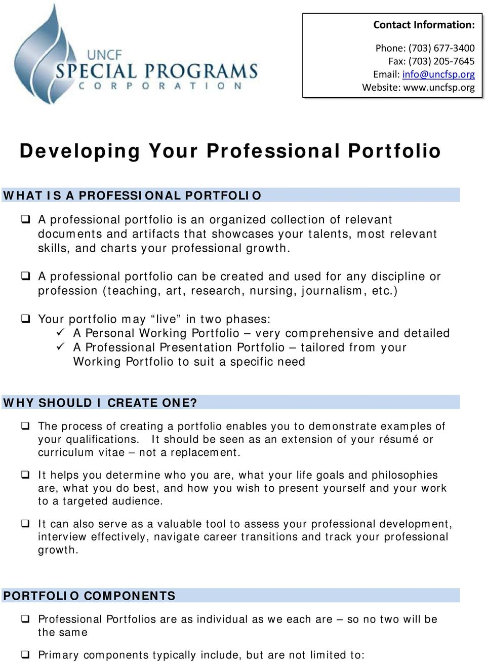 rg Develping Yur Prfessinal Prtfli WHAT IS A PROFESSIONAL PORTFOLIO A prfessinal prtfli is an rganized cllectin f relevant dcuments and artifacts that shwcases yur talents, mst relevant skills, and