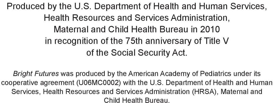 in 2010 in recognition of the 75th anniversary of Title V of the Social Security Act.