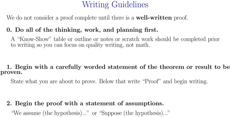 A Know-Show table or outline or notes or scratch work should be completed prior to writing so you can focus on quality writing, not math.