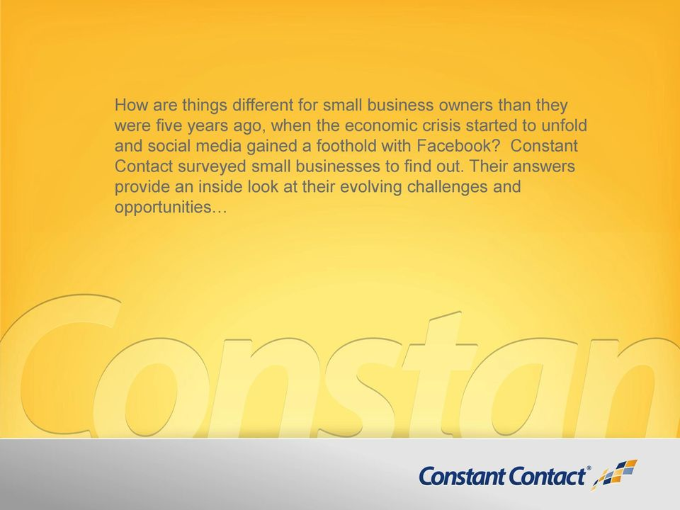 foothold with Facebook? Constant Contact surveyed small businesses to find out.