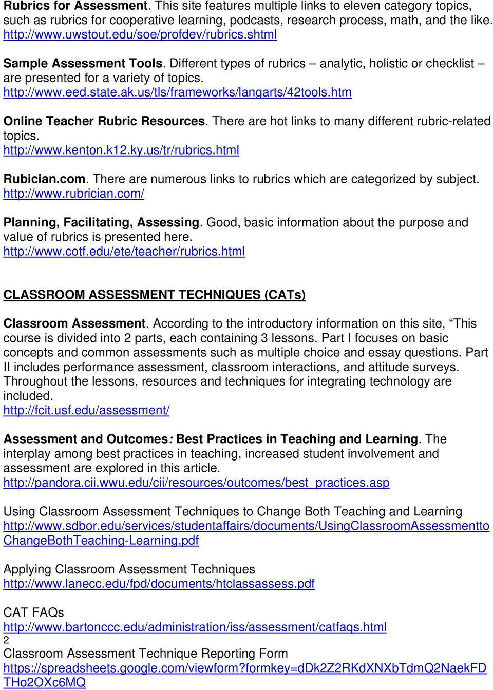 us/tls/frameworks/langarts/42tools.htm Online Teacher Rubric Resources. There are hot links to many different rubric-related topics. http://www.kenton.k12.ky.us/tr/rubrics.html Rubician.com.