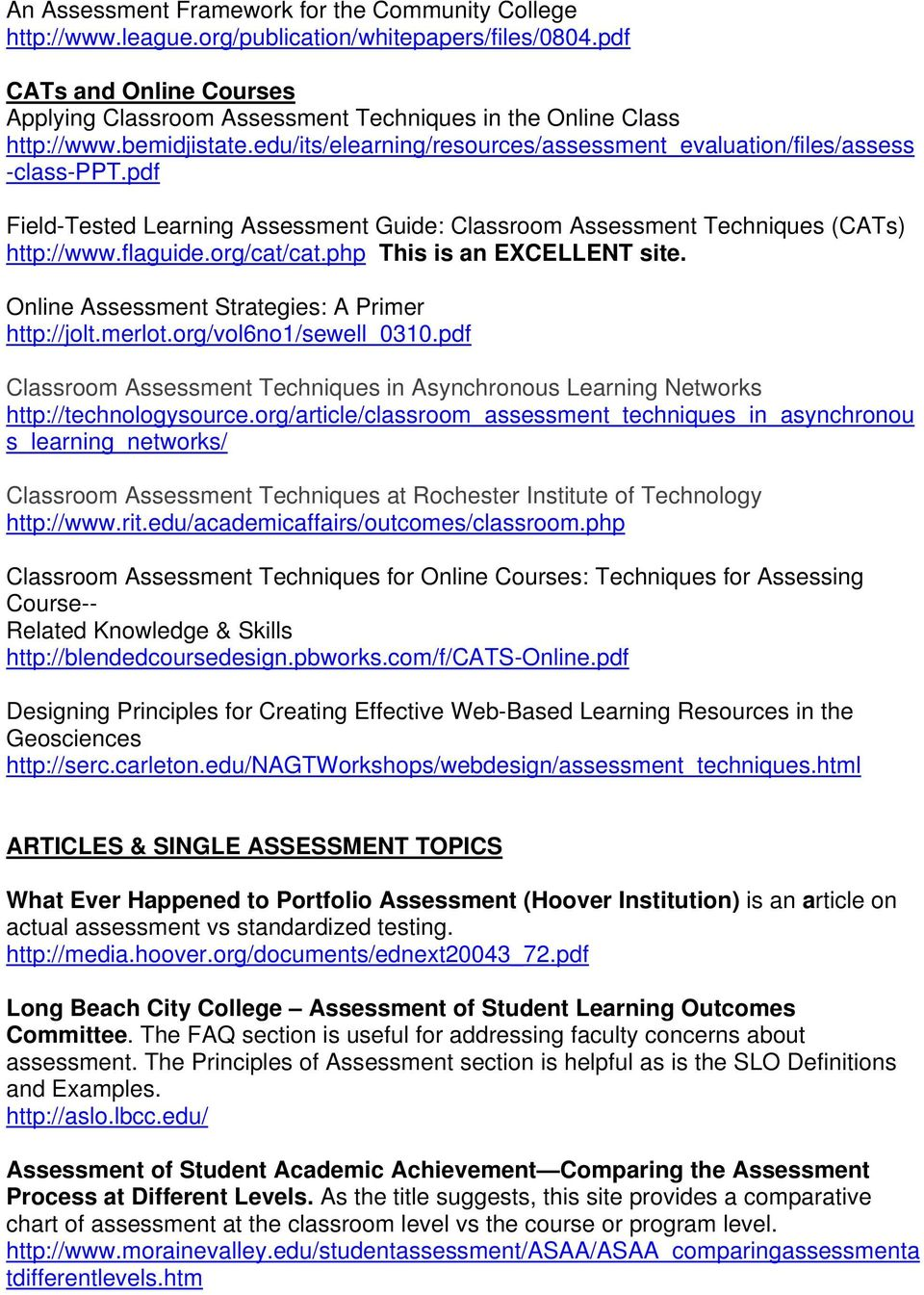 pdf Field-Tested Learning Assessment Guide: Classroom Assessment Techniques (CATs) http://www.flaguide.org/cat/cat.php This is an EXCELLENT site. Online Assessment Strategies: A Primer http://jolt.