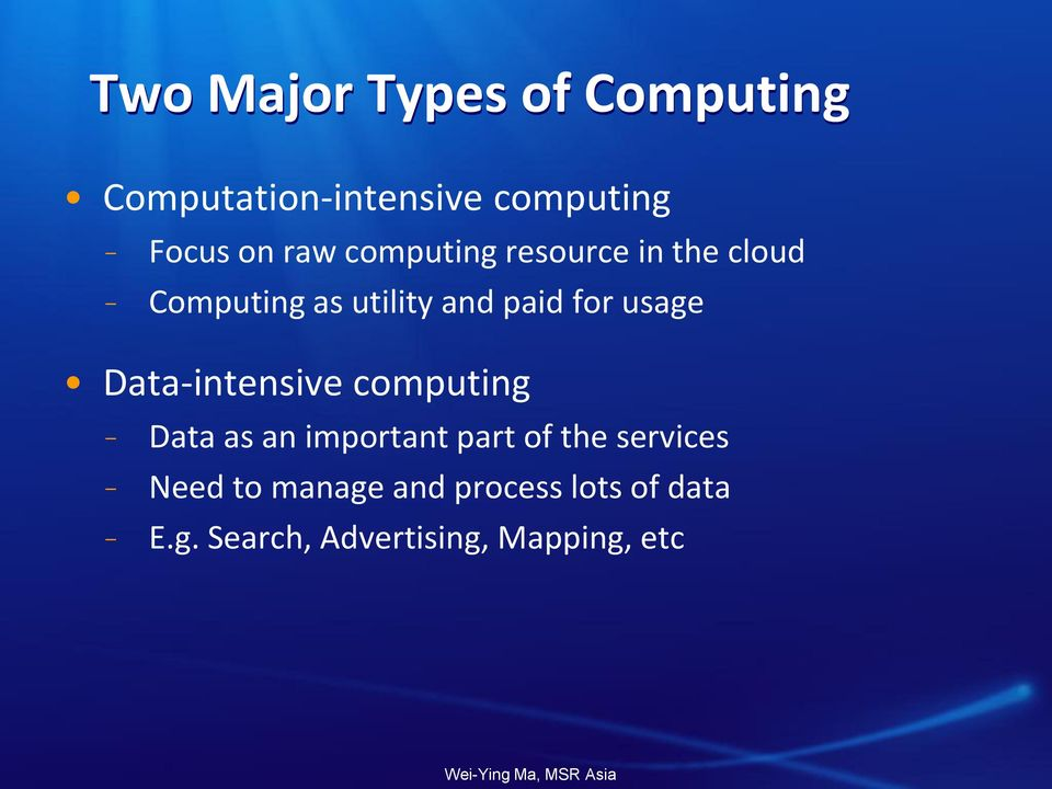 usage Data-intensive computing Data as an important part of the services