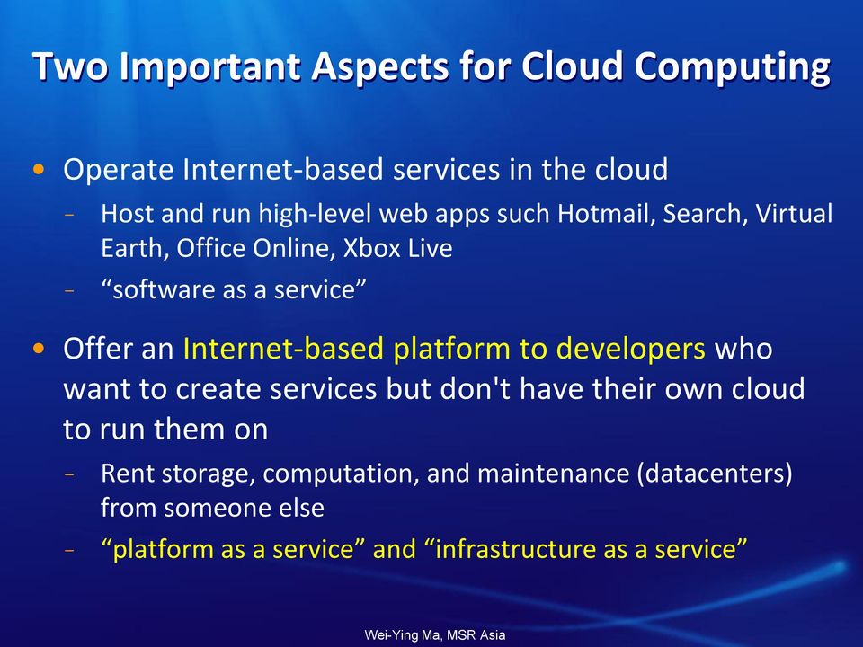 Internet-based platform to developers who want to create services but don't have their own cloud to run them on