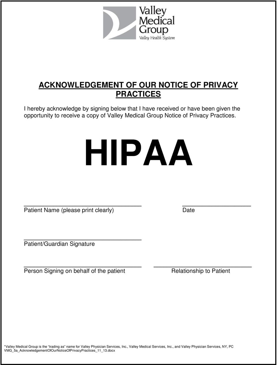 HIPAA Patient Name (please print clearly) Date Patient/Guardian Signature Person Signing on behalf of the patient Relationship to Patient