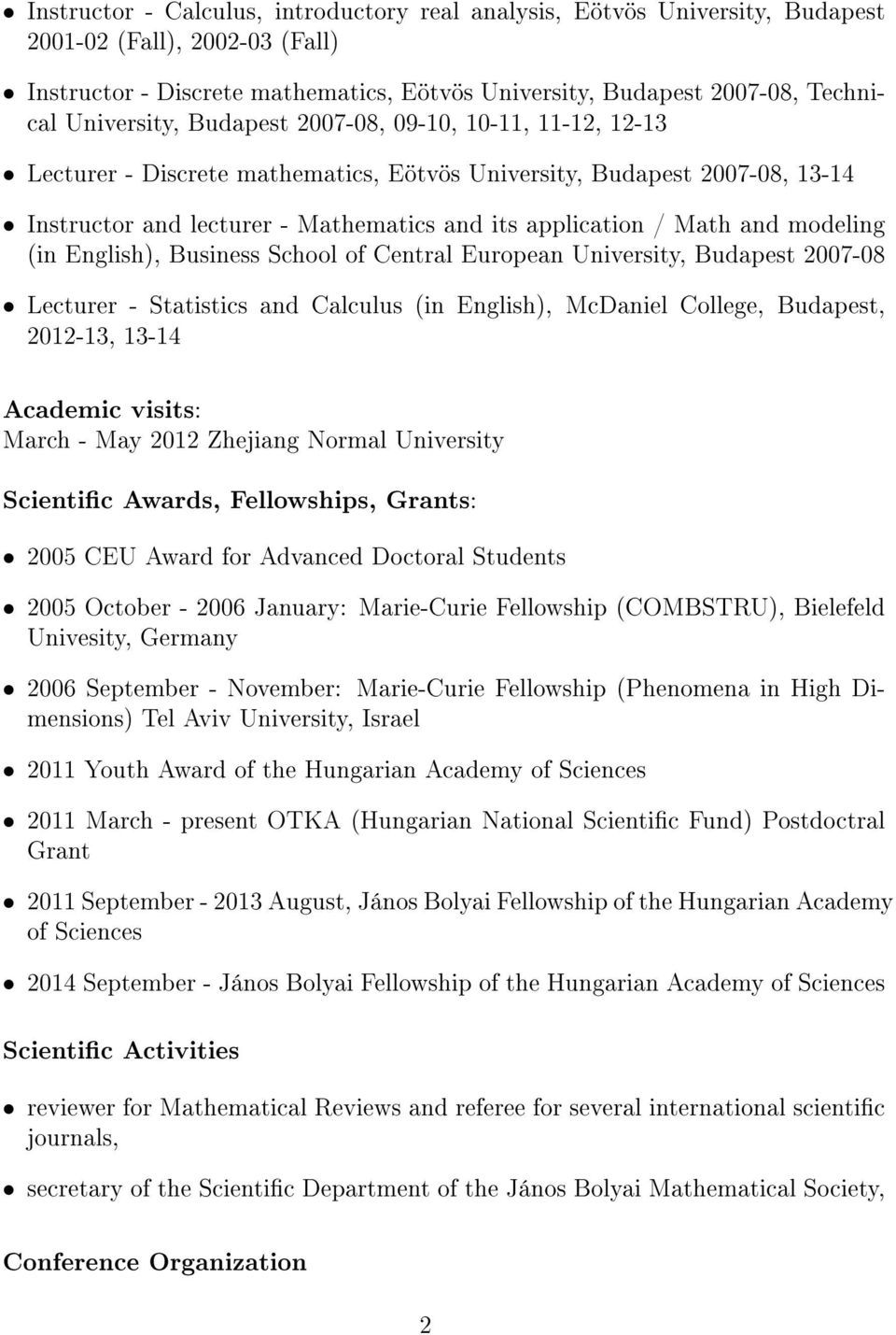 and modeling (in English), Business School of Central European University, Budapest 2007-08 Lecturer - Statistics and Calculus (in English), McDaniel College, Budapest, 2012-13, 13-14 Academic
