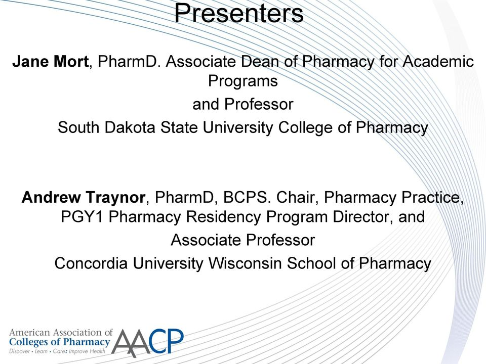 State University College of Pharmacy Andrew Traynor, PharmD, BCPS.