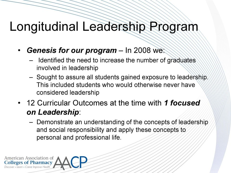 This included students who would otherwise never have considered leadership 12 Curricular Outcomes at the time with 1
