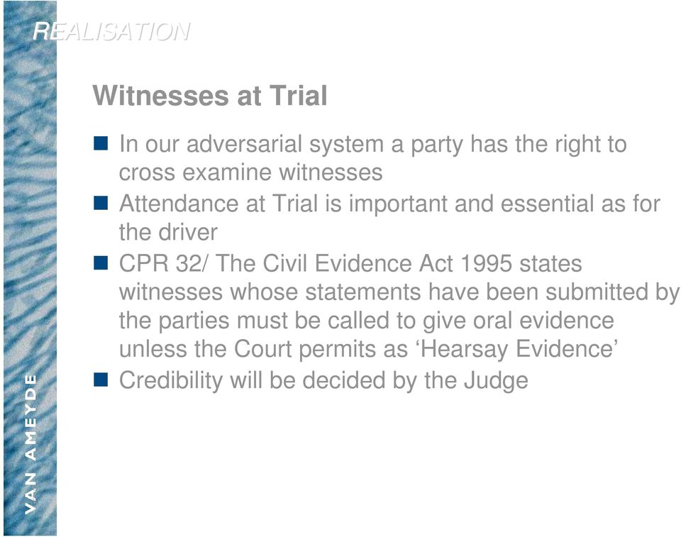1995 states witnesses whose statements have been submitted by the parties must be called to give