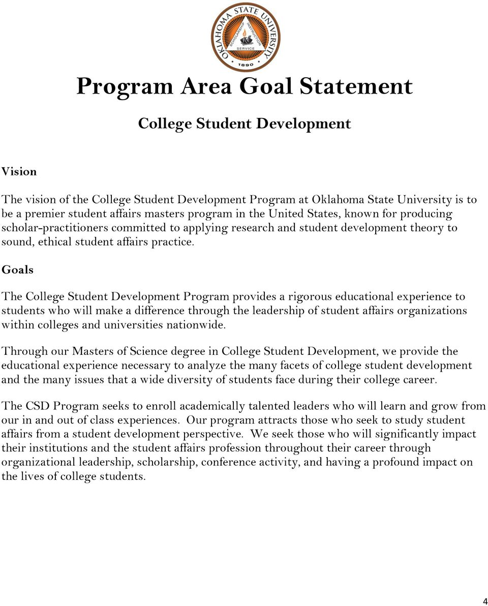 Goals The Program provides a rigorous educational experience to students who will make a difference through the leadership of student affairs organizations within colleges and universities nationwide.