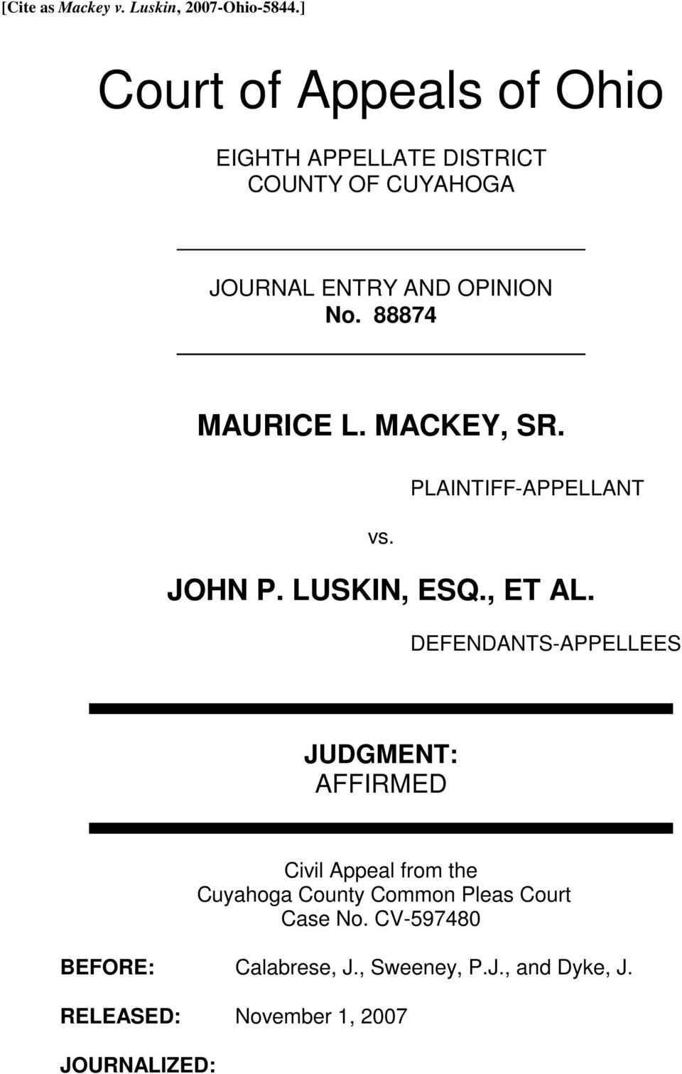 88874 MAURICE L. MACKEY, SR. PLAINTIFF-APPELLANT vs. JOHN P. LUSKIN, ESQ., ET AL.