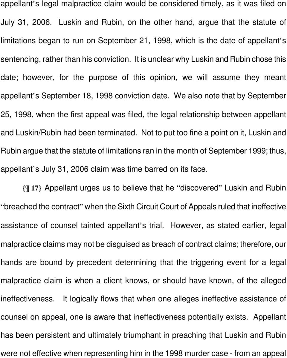 It is unclear why Luskin and Rubin chose this date; however, for the purpose of this opinion, we will assume they meant appellant s September 18, 1998 conviction date.