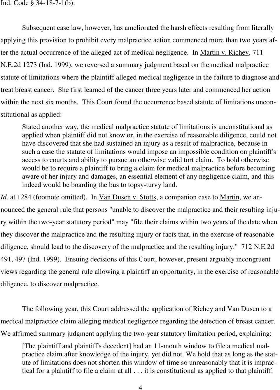 occurrence of the alleged act of medical negligence. In Martin v. Richey, 711 N.E.2d 1273 (Ind.