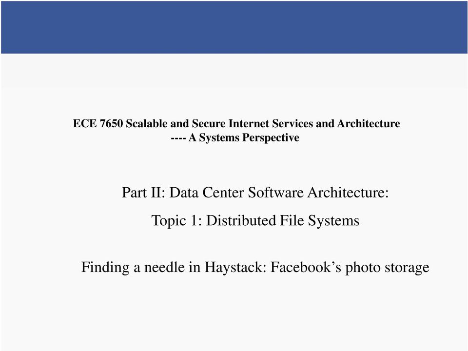 Center Software Architecture: Topic 1: Distributed File