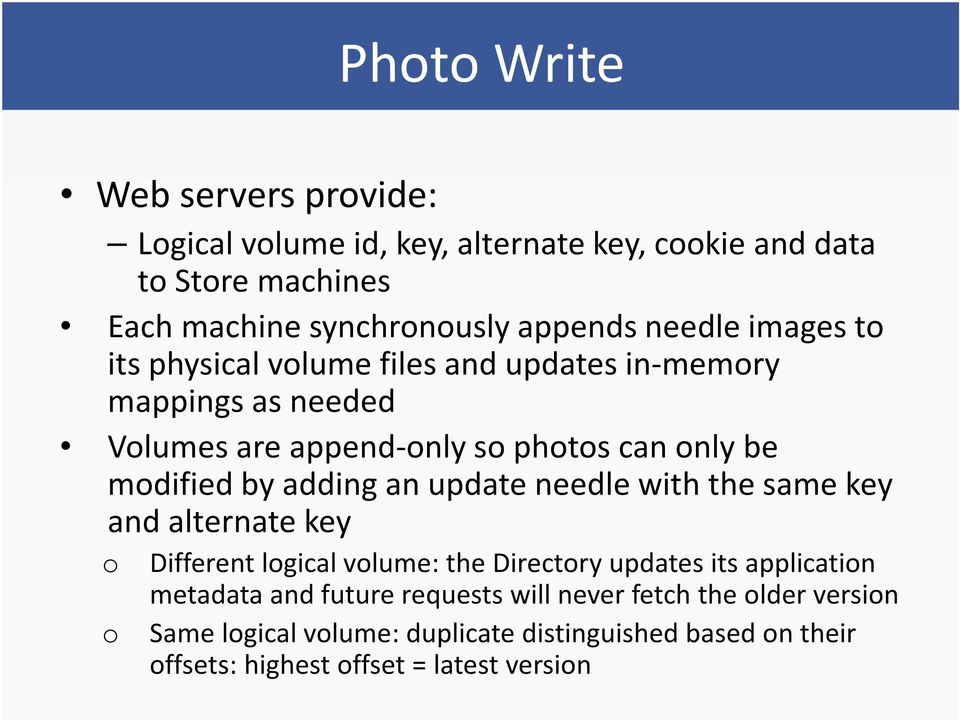 adding an update needle with the same key and alternate key o Different logical volume: the Directory updates its application metadata and