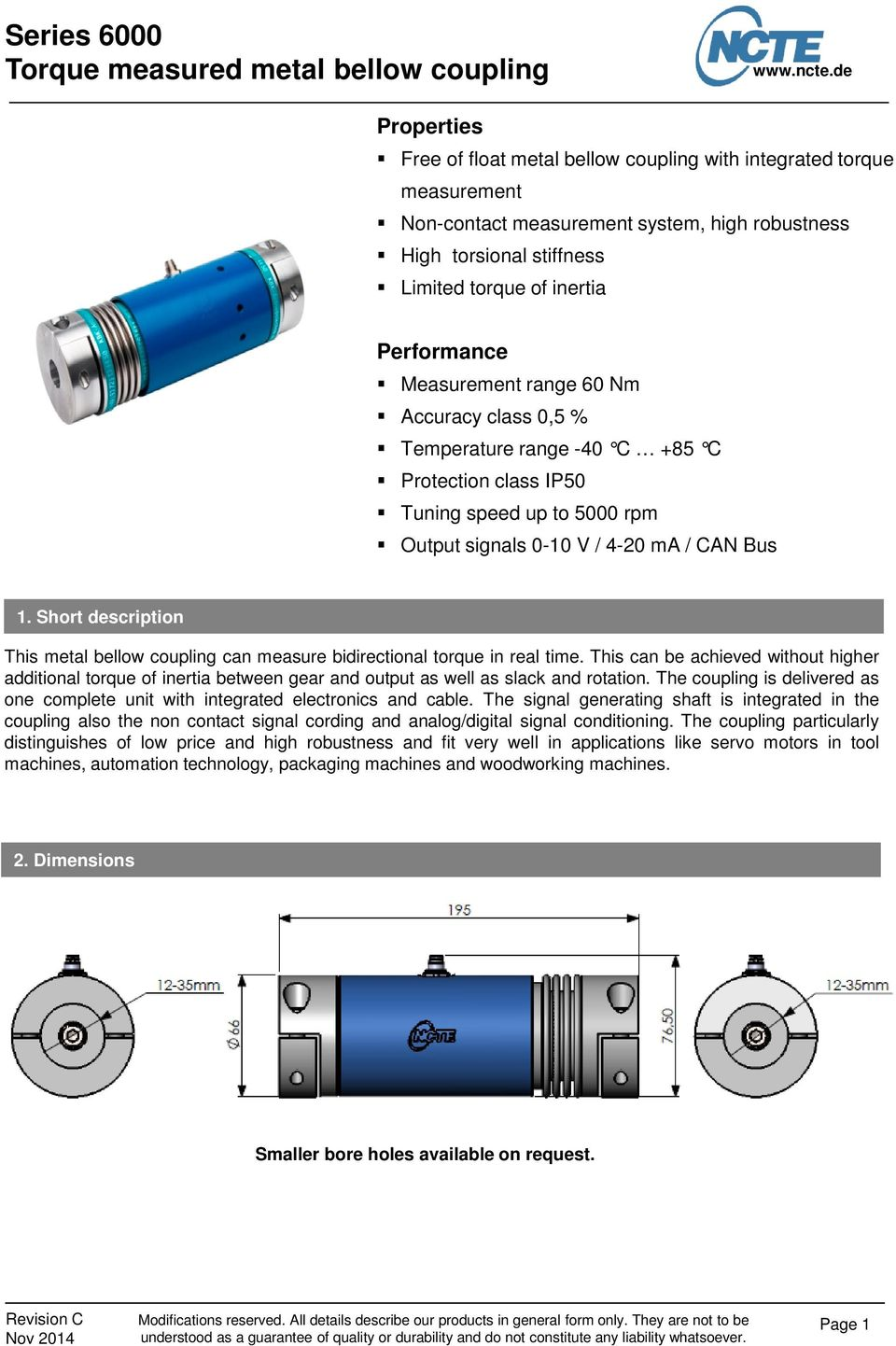 Short description This metal bellow coupling can measure bidirectional torque in real time.