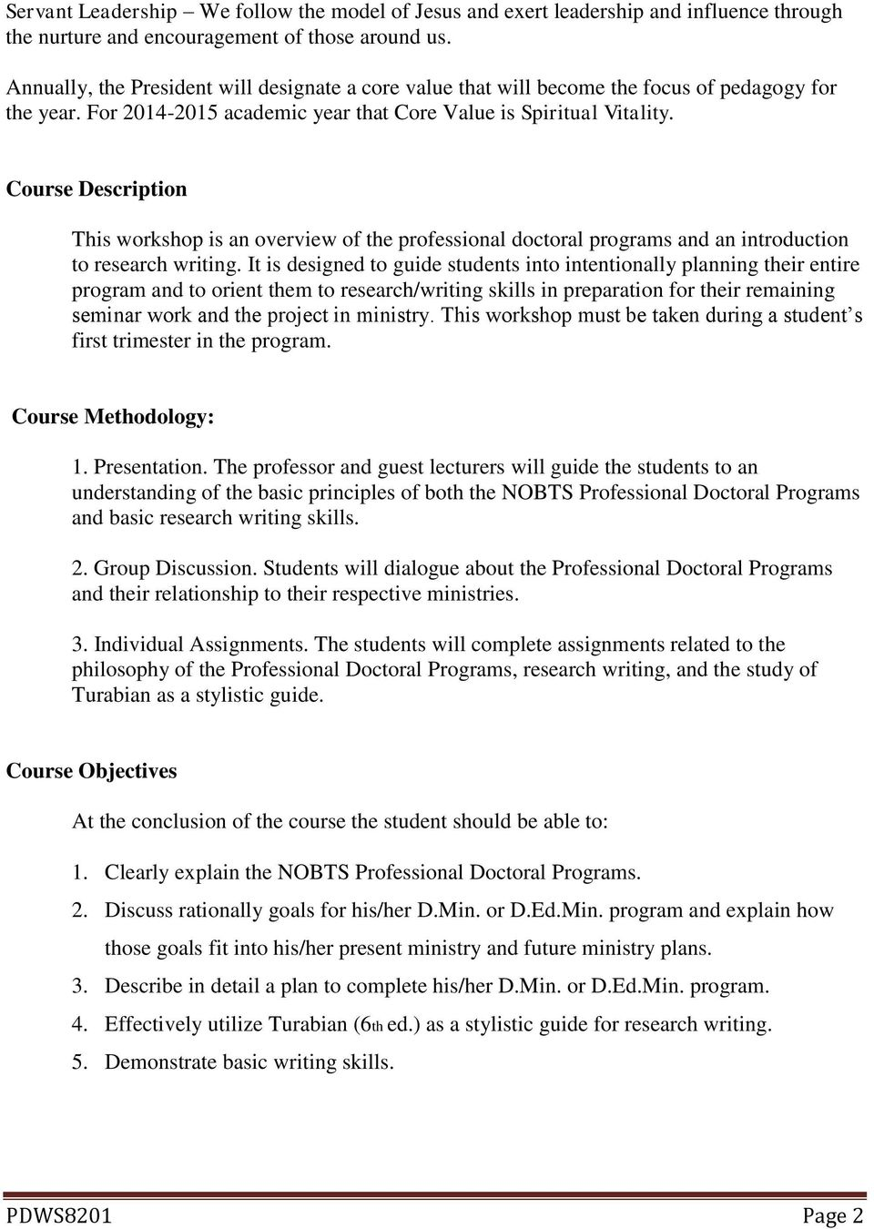 Course Description This workshop is an overview of the professional doctoral programs and an introduction to research writing.