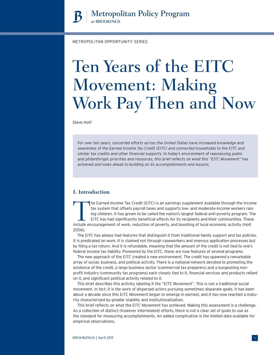 In today s environment of reassessing public and philanthropic priorities and resources, this brief reflects on what this EITC Movement has achieved and looks ahead to building on its accomplishments