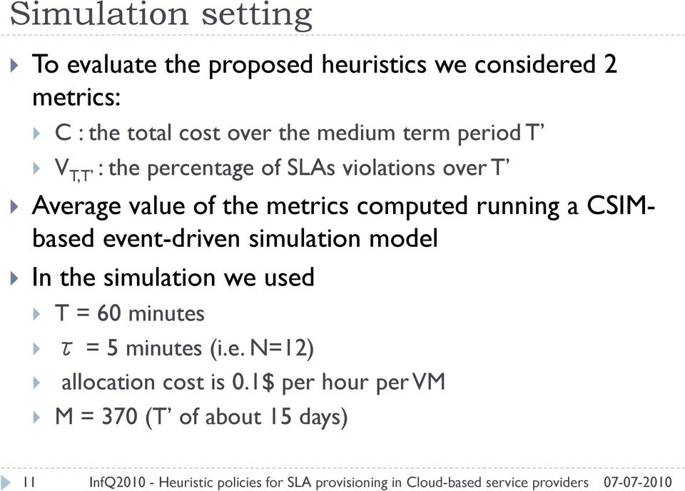 metrics computed running a CSIMbased event-driven simulation model In the simulation we used T = 60