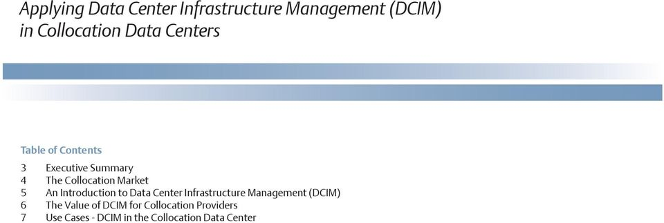 Introduction to Data Center Infrastructure Management (DCIM) 6 The Value of