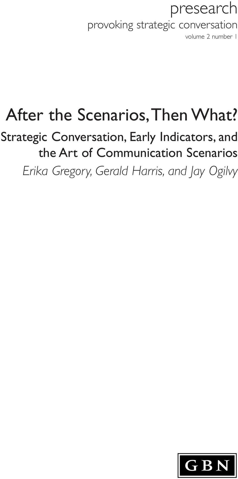 Strategic Conversation, Early Indicators, and the