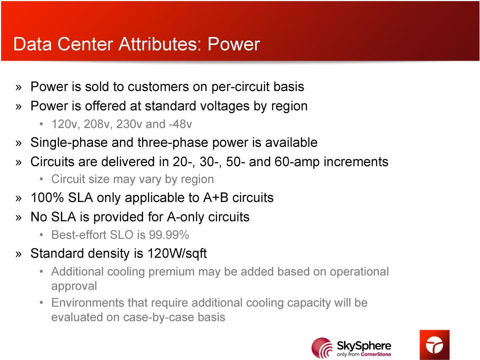 100% SLA only applicable to A+B circuits» No SLA is provided for A-only circuits Best-effort SLO is 99.