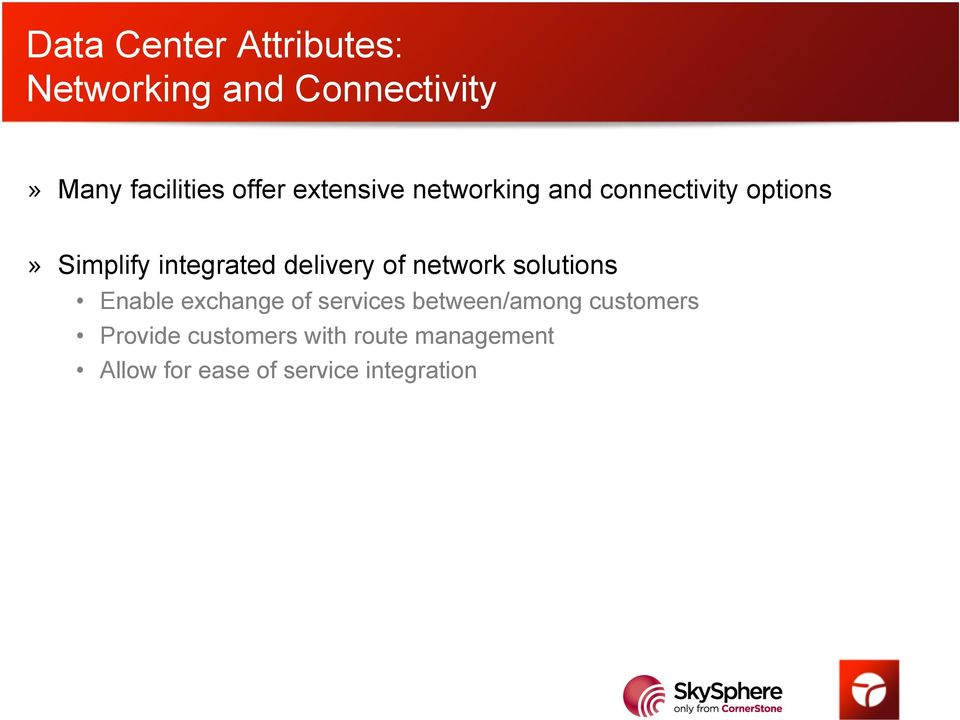 of network solutions Enable exchange of services between/among customers