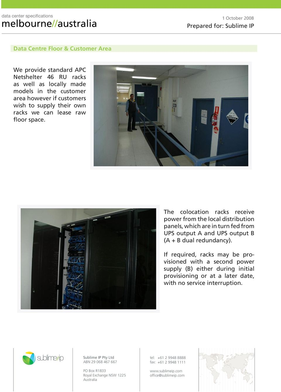 The colocation racks receive power from the local distribution panels, which are in turn fed from UPS output A and UPS output B (A