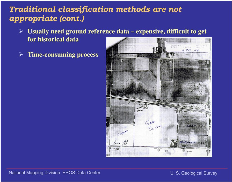 ) ¾ Usually need ground reference data