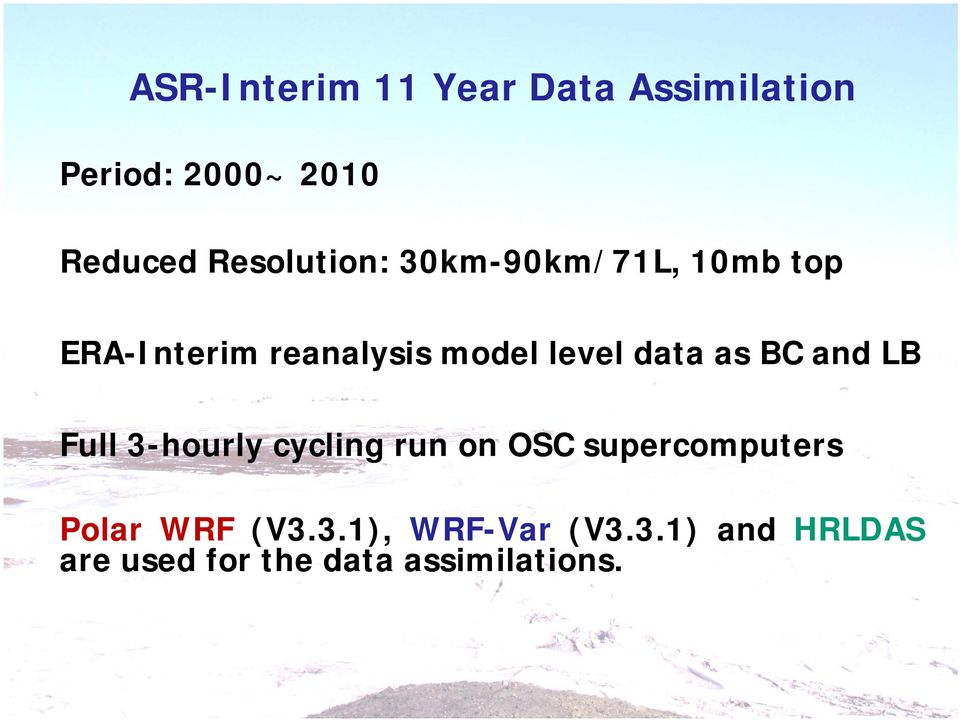 data as BC and LB Full 3-hourly cycling run on OSC supercomputers Polar