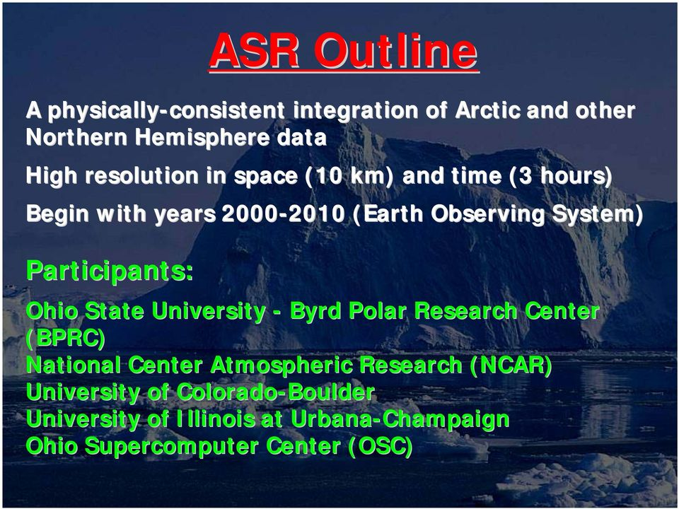 Participants: Ohio State University - Byrd Polar Research Center (BPRC) National Center Atmospheric Research