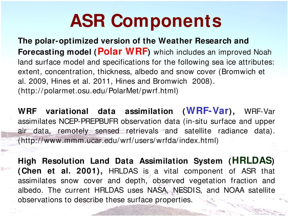 html) WRF variational data assimilation (WRF-Var), WRF-Var assimilates NCEP-PREPBUFR observation data (in-situ surface and upper air data, remotely sensed retrievals and satellite radiance data).