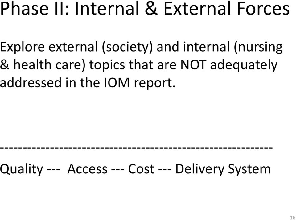 addressed in the IOM report.