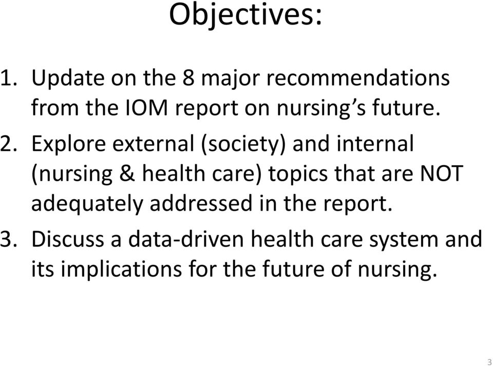 2. Explore external (society) and internal (nursing & health care) topics