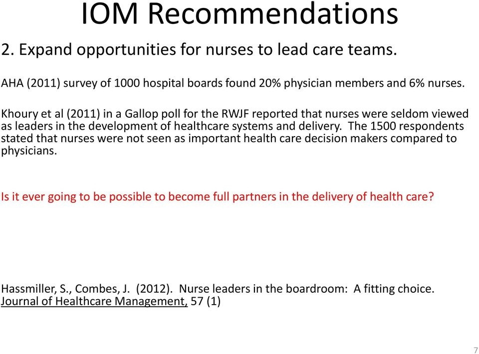 The 1500 respondents stated that nurses were not seen as important health care decision makers compared to physicians.