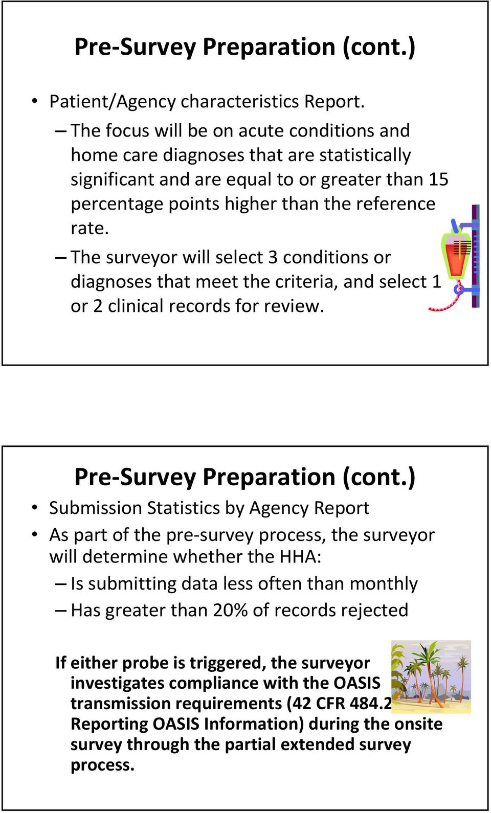 The surveyor will select 3 conditions or diagnoses that meet the criteria, and select 1 or 2 clinical records for review. Pre Survey Preparation (cont.