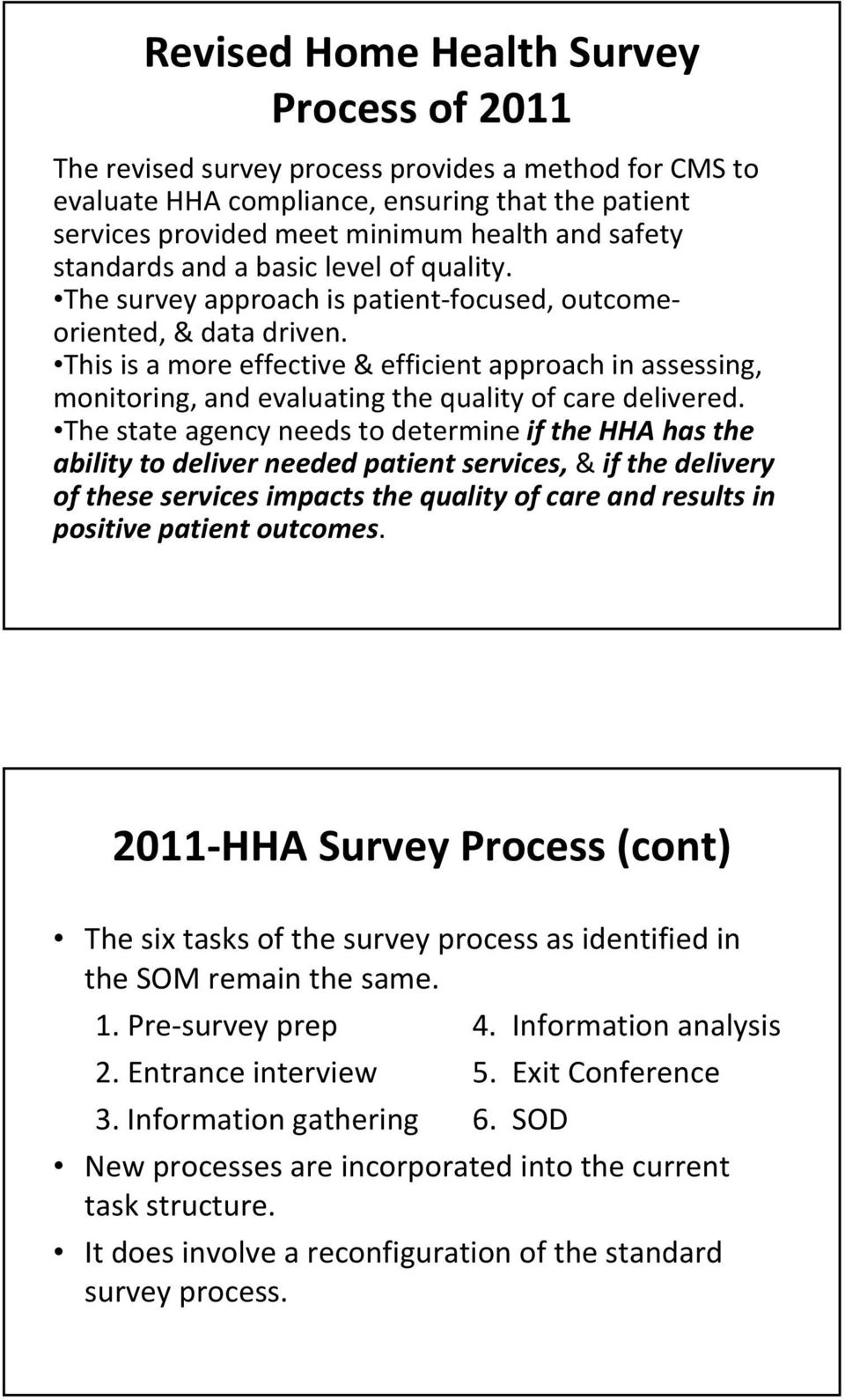 This is a more effective & efficient approach in assessing, monitoring, and evaluating the quality of care delivered.