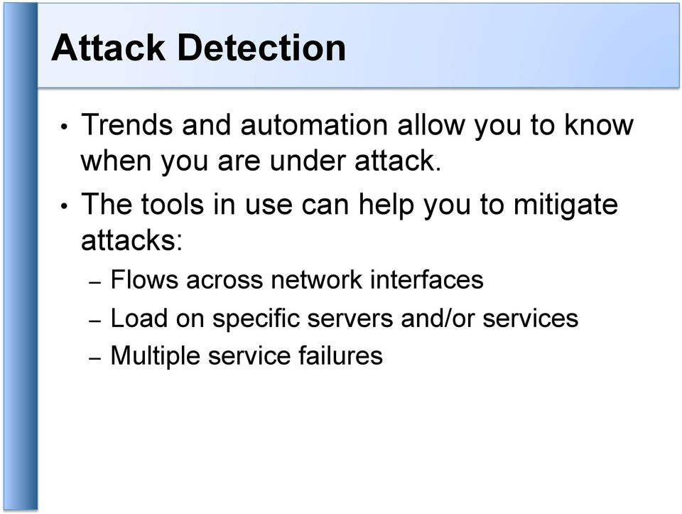 The tools in use can help you to mitigate attacks: Flows