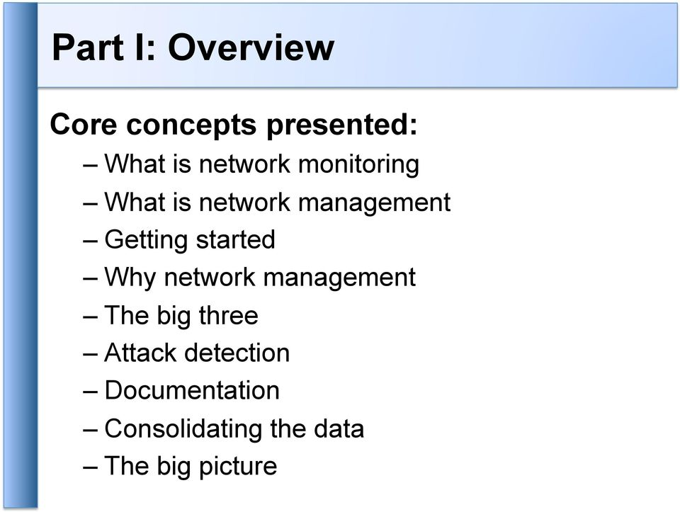 started Why network management The big three Attack