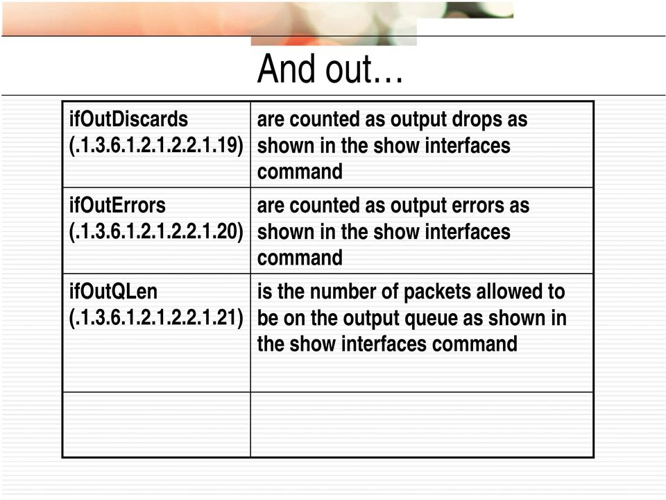 command are counted as output errors as shown in the show interfaces command is the