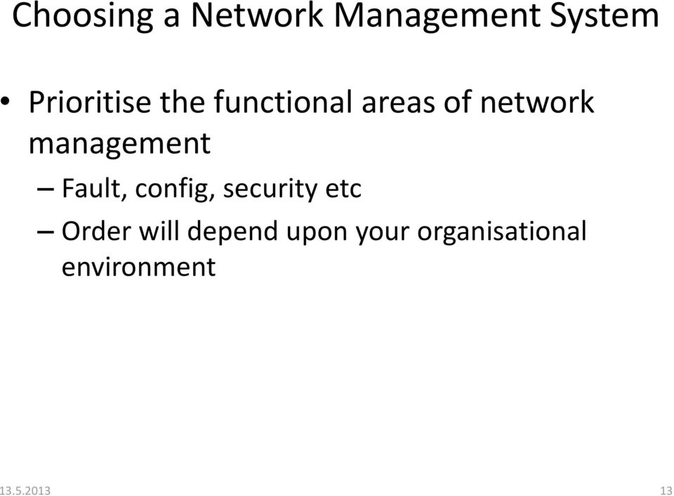 management Fault, config, security etc Order
