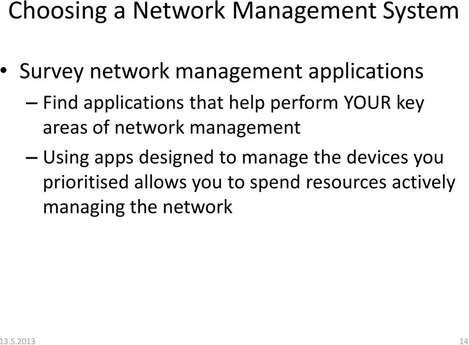 network management Using apps designed to manage the devices you